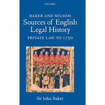 Baker and Milsom Sources of English Legal History: Private Law to 1750 by John Baker, 9780199546800