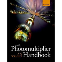 The Photomultiplier Handbook by A. G. Wright, 9780199565092