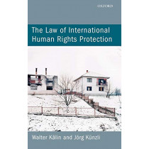 The Law of International Human Rights Protection by Walter Kalin, 9780199565207