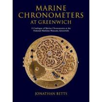 Marine Chronometers at Greenwich: A Catalogue of Marine Chronometers at the National Maritime Museum, Greenwich by Jonathan Betts, 9780199641383
