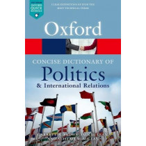 The Concise Oxford Dictionary of Politics and International Relations by Garrett W. Brown, 9780199670840