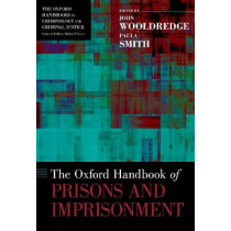 The Oxford Handbook of Prisons and Imprisonment by John D. Wooldredge, 9780199948154