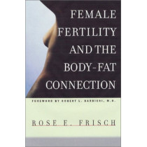Female Fertility and the Body-Fat Connection by Rose Epstein Frisch, 9780226265452