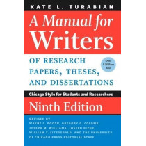 A Manual for Writers of Research Papers, Theses, and Dissertations, Ninth Edition: Chicago Style for Students and Researchers by Kate L. Turabian, 9780226430577