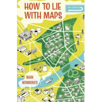 How to Lie with Maps, Third Edition by Mark Monmonier, 9780226435923
