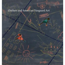 Outliers and American Vanguard Art by Lynne Cooke, 9780226522272