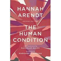 The Human Condition: Second Edition by Hannah Arendt, 9780226586601
