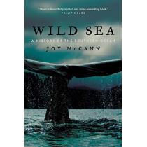 Wild Sea: A History of the Southern Ocean by Joy McCann, 9780226622385