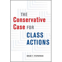 The Conservative Case for Class Actions by Brian T Fitzpatrick, 9780226659336