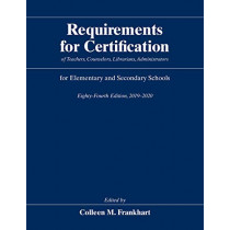 Requirements for Certification of Teachers, Counselors, Librarians, Administrators for Elementary and Secondary Schools, Eighty-Fourth Edition, 2019-2020 by Colleen M Frankhart, 9780226666280