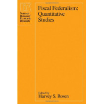 Fiscal Federalism: Quantitative Studies by Harvey S. Rosen, 9780226726199
