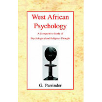 West African Psychology: A Comparative Study of Psychology and Religious Thought by Geoffrey Parrinder, 9780227170540
