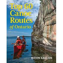 Top 60 Canoe Routes of Ontario by Kevin Callan, 9780228100249