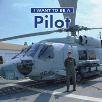 I Want to Be a Pilot by Dan Liebman, 9780228101000