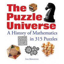 The Puzzle Universe: A History of Mathematics in 315 Puzzles by Ivan Moscovich, 9780228101536