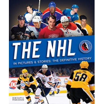 The NHL in Pictures and Stories: The Definitive History by Bob Duff, 9780228102229