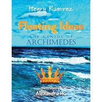 Floating Ideas: The Genius of Archimedes by Henry Ramirez, 9780228807469