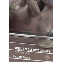 London's Olympic Legacy: The Inside Track by Gillian Evans, 9780230363441
