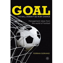 Goal: The Ball Doesn't Go in by Chance: Management Ideas from the World of Football by Ferran Soriano, 9780230395039