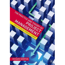 The Practice and Theory of Project Management: Creating Value through Change by Richard Newton, 9780230536678