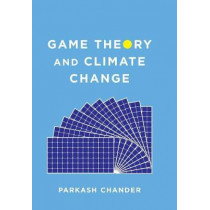 Game Theory and Climate Change by Parkash Chander, 9780231184649