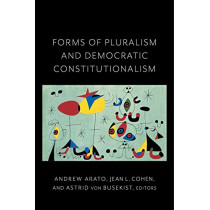 Forms of Pluralism and Democratic Constitutionalism by Jean Cohen, 9780231187022
