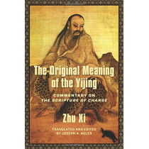 The Original Meaning of the Yijing: Commentary on the Scripture of Change by Joseph Adler, 9780231191241