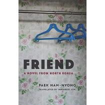 Friend: A Novel from North Korea by Paek Nam-nyong, 9780231195607
