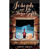 Joseph and the Three Gifts: An Angel's story by Brian Sibley, 9780232534160
