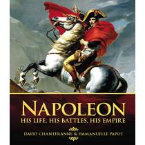 Napoleon: His Life, His Battles, His Empire by David Chanteranne, 9780233005737