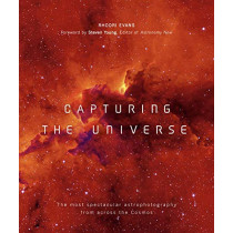 Capturing the Universe: The most spectacular astrophotography from across the Cosmos by Rhodri Evans, 9780233005799