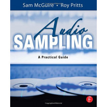 Audio Sampling: A Practical Guide by Sam McGuire, 9780240520735