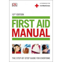 First Aid Manual (Irish edition): The Step-by-Step Guide For Everyone by DK, 9780241226384