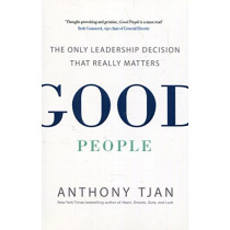 Good People: The Only Leadership Decision That Really Matters by Anthony Tjan, 9780241245019