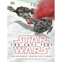 Star Wars The Last Jedi (TM) Incredible Cross Sections by Jason Fry, 9780241281079
