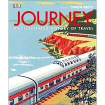 Journey: An Illustrated History of Travel by DK, 9780241289426