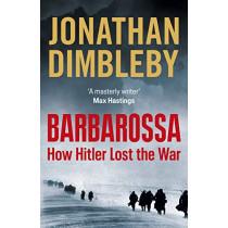 Barbarossa: Hitler's Fatal Gamble by Jonathan Dimbleby, 9780241291474