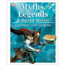 Myths, Legends, and Sacred Stories: A Children's Encyclopedia by DK, 9780241296929