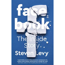 Facebook: The Inside Story by Steven Levy, 9780241297933