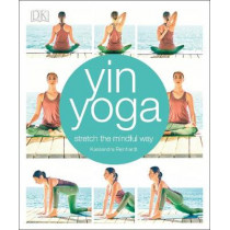 Yin Yoga: Stretch the mindful way by Kassandra Reinhardt, 9780241302071