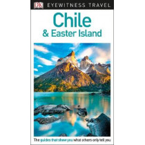 DK Eyewitness Chile and Easter Island by DK Eyewitness, 9780241306000