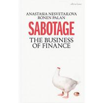 Sabotage: The Business of Finance by Anastasia Nesvetailova, 9780241308158