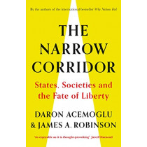 The Narrow Corridor: States, Societies, and the Fate of Liberty by Daron Acemoglu, 9780241314296