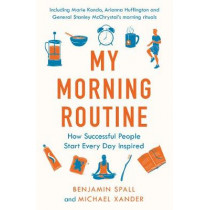 My Morning Routine: How Successful People Start Every Day Inspired by Benjamin Spall, 9780241315415