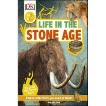 Life In The Stone Age: Discover the Stone Age! by Deborah Lock, 9780241315934