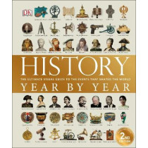 History Year by Year: The ultimate visual guide to the events that shaped the world by DK, 9780241317679