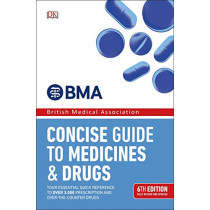 Concise Guide to Medicines and Drugs: 6th Edition by DK, 9780241317853