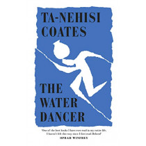 The Water Dancer by Ta-Nehisi Coates, 9780241325254