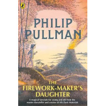 The Firework-Maker's Daughter by Philip Pullman, 9780241326336