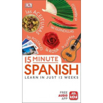 15 Minute Spanish: Learn in Just 12 Weeks by DK, 9780241327371